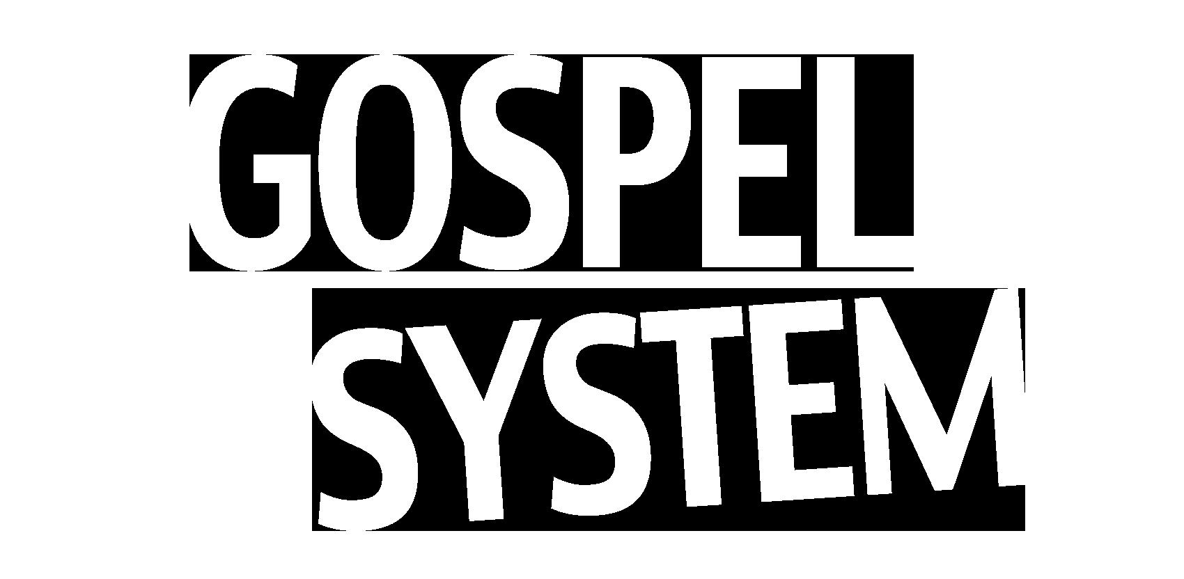 Gospel System
